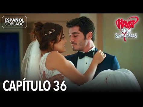 Hayat Amor Sin Palabras Capítulo 36  Español Doblado ...