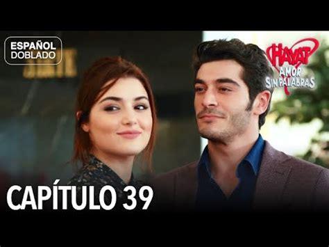 Hayat Amor Sin Palabras Capítulo 39  Español Doblado ...