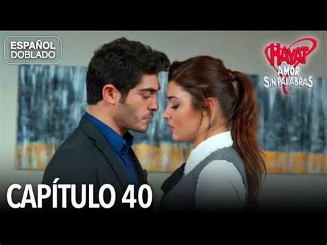 Hayat Amor Sin Palabras Capítulo 40  Español Doblado ...