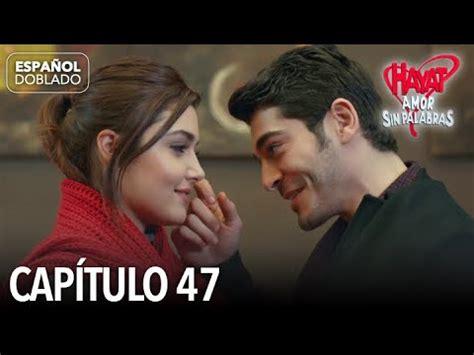 Hayat Amor Sin Palabras Capítulo 47  Español Doblado ...