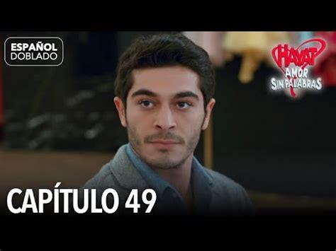 Hayat Amor Sin Palabras Capítulo 49  Español Doblado ...