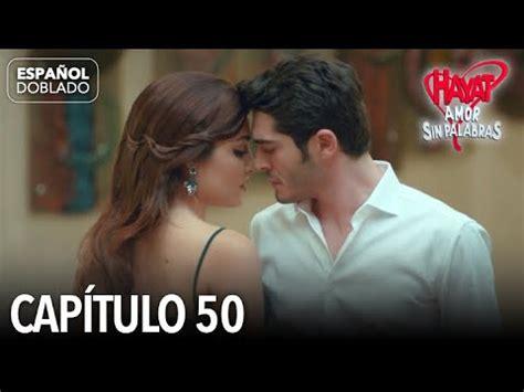 Hayat Amor Sin Palabras Capítulo 50  Español Doblado ...
