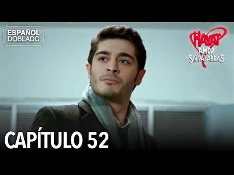 Hayat Amor Sin Palabras Capítulo 52  Español Doblado ...