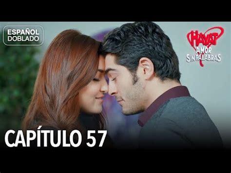 Hayat Amor Sin Palabras Capítulo 57  Español Doblado ...