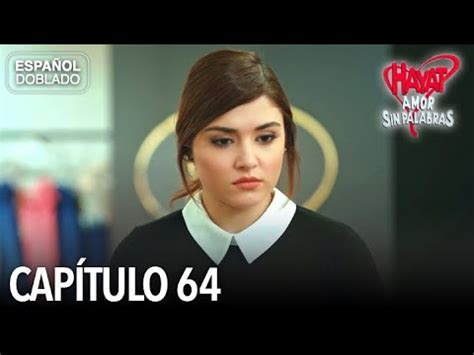 Hayat Amor Sin Palabras Capítulo 64  Español Doblado ...