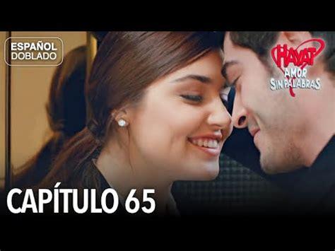 Hayat Amor Sin Palabras Capítulo 65  Español Doblado ...
