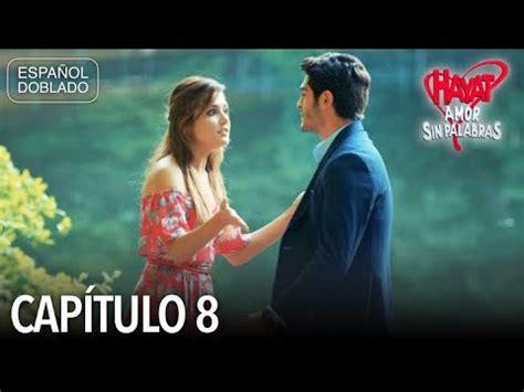 Hayat Amor Sin Palabras Capítulo 8  Español Doblado    YouTube