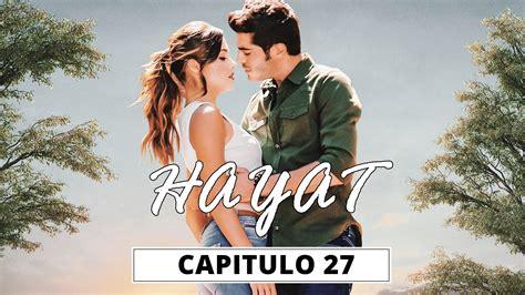 Hayat Capitulo 27   Series y Novelas Latinos