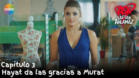 Hayat da las gracias a Murat   Amor Sin Palabras Capitulo ...