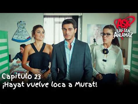 ¡Hayat vuelve loca a Murat!   Amor Sin Palabras Capitulo ...