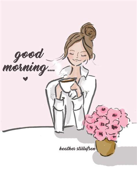 Heather Stillufsen on   Morning quotes, Hello weekend ...