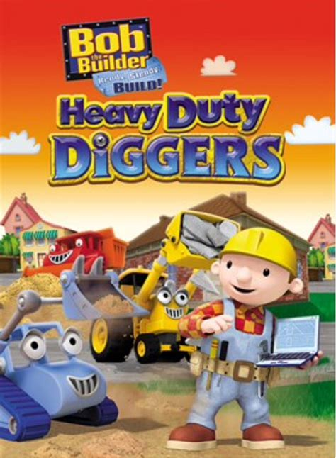 Heavy Duty Diggers | Bob The Builder Wiki | FANDOM powered ...