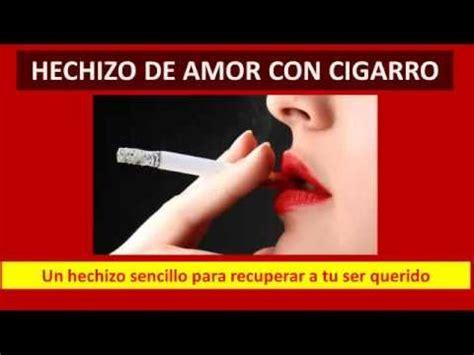 Hechizo Con Cigarro Para Que Regrese y Te Busque   YouTube