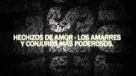 Hechizos de Amor   Los Amarres y Conjuros más poderosos ...