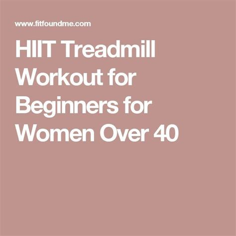 HIIT Treadmill Workout for Beginners for Women Over 40 ...