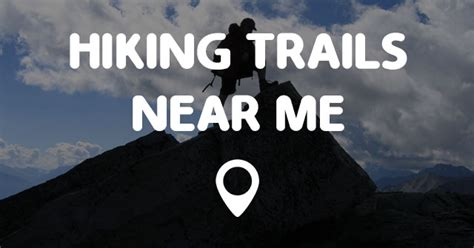 HIKING TRAILS NEAR ME   Points Near Me