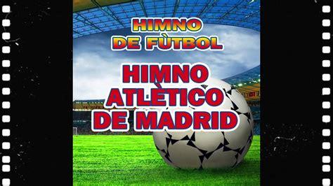 Himno Atlético De Madrid   Himnos De Fùtbol   YouTube