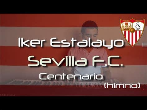 Himno del Sevilla FC   Centenario  Piano Cover    Iker ...