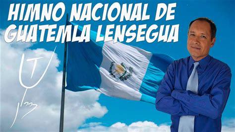 Himno Nacional de Guatemala LENSEGUA OFICIAL   Sergio ...