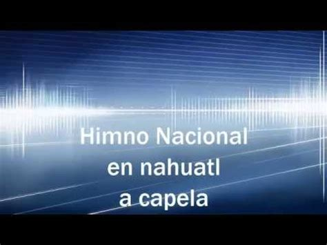 Himno Nacional en Nahuatl letra   YouTube