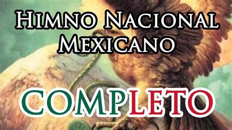 Himno Nacional Mexicano COMPLETO  Mexican National Anthem ...