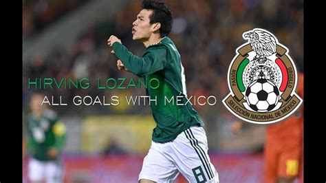 Hirving  El Chucky  Lozano •All Goals With México• 2017 ...