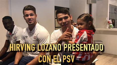 HIRVING LOZANO  CHUCKY  PRESENTADO CON EL PSV   YouTube