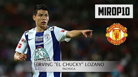 HIRVING LOZANO PACHUCA EL CHUCKY |Skills & Goals| 2016 ...