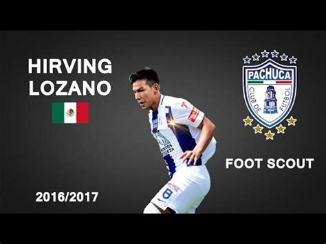 HIRVING LOZANO | Pachuca | Goals, Skills, Assists | 2016 ...