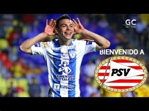Hirving Lozano • Bienvenido a PSV • Goles y Jugadas 2017 ...