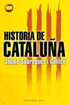 HISTORIA DE CATALUÑA  CASTELLANO  | JAUME SOBREQUES ...