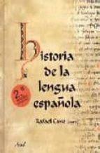 HISTORIA DE LA LENGUA ESPAÑOLA  2ª ED.    RAFAEL CANO ...