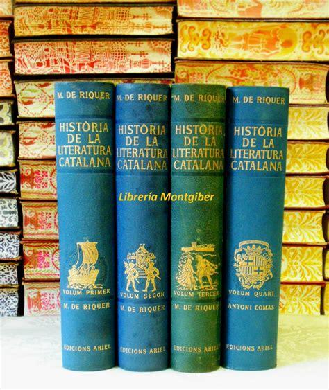 HISTÒRIA DE LA LITERATURA CATALANA . 4 Vols.   Vol. I+II ...