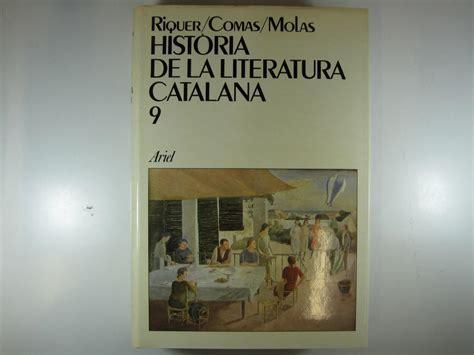 HISTORIA DE LA LITERATURA CATALANA: PART MODERNA. VOLUM 9 ...