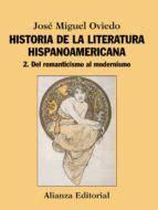 HISTORIA DE LA LITERATURA HISPANOAMERICANA 2: DEL ...