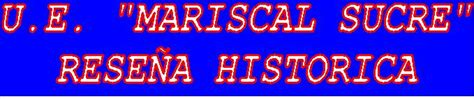 HISTORIA DE NUESTRO COLEGIO   UNIDAD EDUCATIVA MARISCAL ...