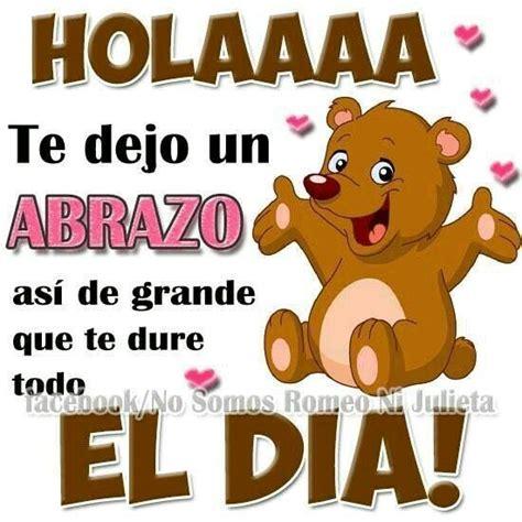 Hola... | Abrazo de buenos dias, Saludos de buenos dias ...