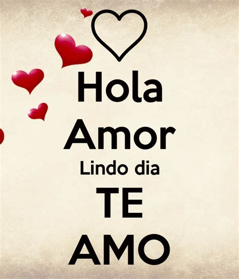 Hola Amor Lindo dia TE AMO Poster   ViHC   Keep Calm o Matic
