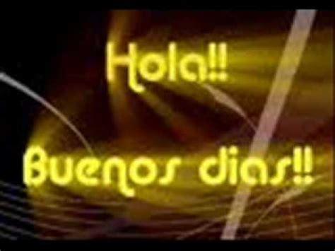 Hola Buenos DIas  Estribillo    YouTube