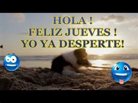 hola Buenos dias y feliz jueves   YouTube