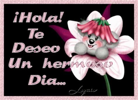 Hola Te Deseo Un Hermoso Dia :: Latino :: MyNiceProfile.com
