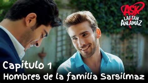 Hombres de la familia Sarsilmaz   Amor Sin Palabras ...