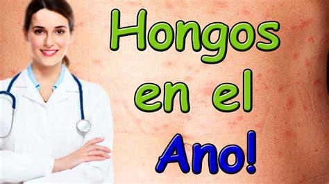 Hongos en el Ano o Recto Consulta telefónica Dra. Valeria ...