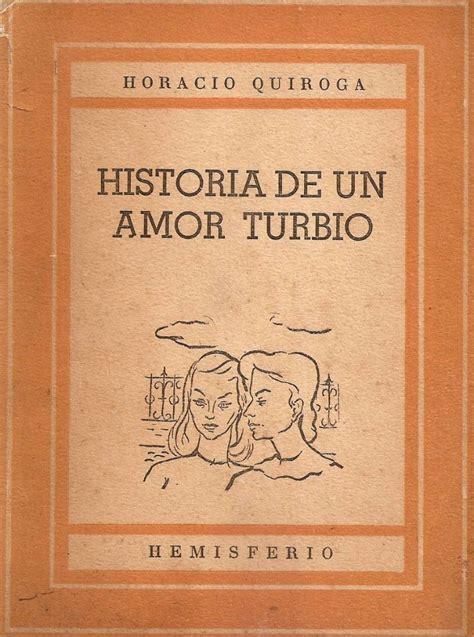 Horacio Quiroga, entre la tragedia y las letras   Letras ...
