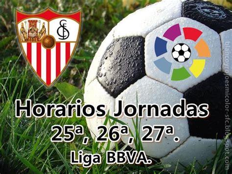 Horarios Jornadas 25ª, 26ª, 27ª Liga BBVA.   Blanco y Rojo ...