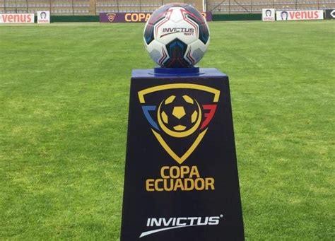 Horarios y fechas de los partidos de la Copa Ecuador 2019 ...
