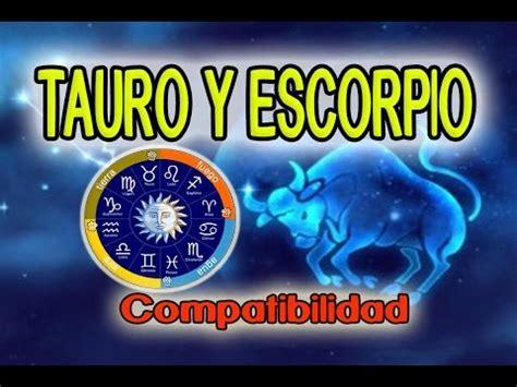 HOROSCOPO COMPATIBILIDAD TAURO ESCORPIO 2019 | Compatible ...