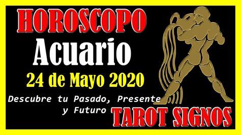 Horóscopo de Hoy ACUARIO 24 de Mayo de 2020 Horóscopo ...