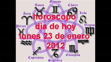 horoscopo del dia de hoy lunes 23 de enero del 2012   YouTube