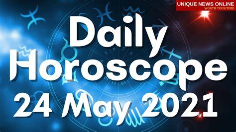 Horóscopo diario: 24 de mayo de 2021, verifique la ...